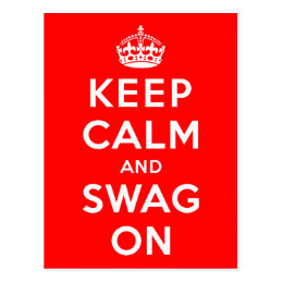 Keep Calm and Swag On Postcard