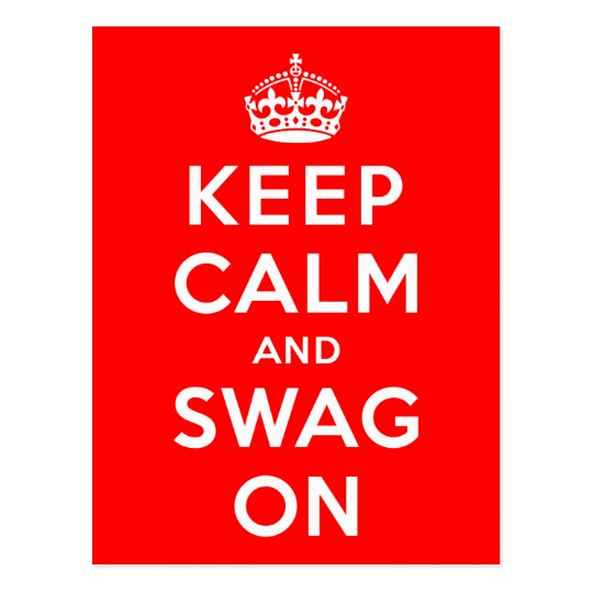Keep Calm and Swag On Postcard