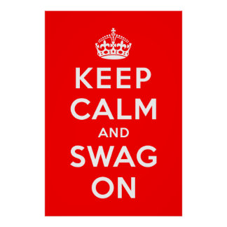 Keep Calm and Swag On Poster