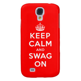 Keep Calm and Swag On Samsung S4 Case