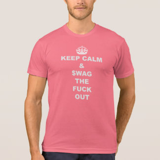 Keep Calm and Swag Out T-shirt