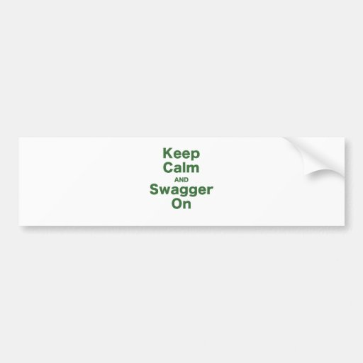 Keep Calm and Swagger On Bumper Stickers
