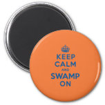 Keep Calm and Swamp On 2 Inch Round Magnet