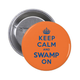 Keep Calm and Swamp On 2 Inch Round Button