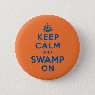 Keep Calm and Swamp On Pinback Button