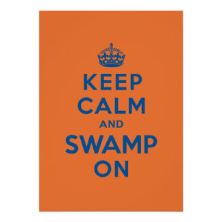 Keep Calm and Swamp On Print