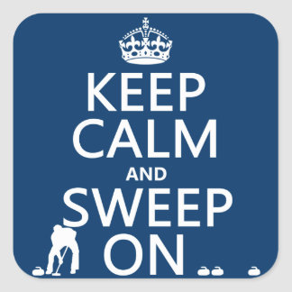 Keep Calm and Sweep On (curling)(any color) Square Sticker