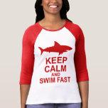 Keep Calm and Swim Fast - Shark Attack T Shirt