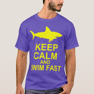 Keep Calm and Swim Fast - Shark Attack T-Shirt