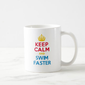 KEEP CALM and SWIM FASTER Coffee Mug