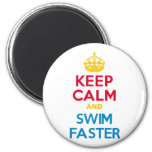 KEEP CALM and SWIM FASTER Magnet