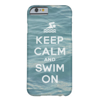 Keep Calm And Swim On Funny Barely There iPhone 6 Case