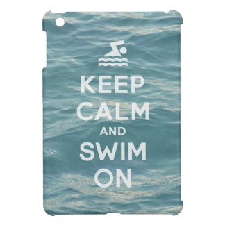 Keep Calm And Swim On Funny iPad Mini case