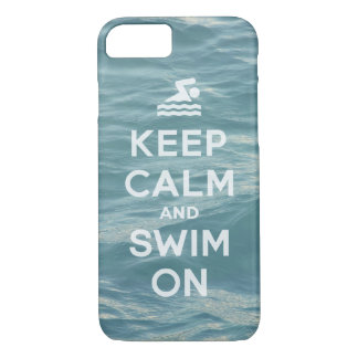 Keep Calm And Swim On Funny iPhone 7 Case