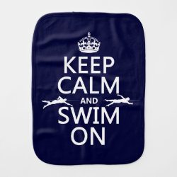 Keep Calm and Swim On Burp Cloth