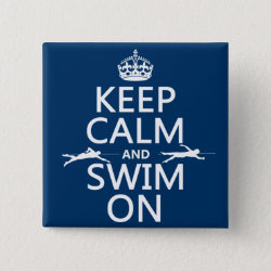Keep Calm and Swim On Square Button