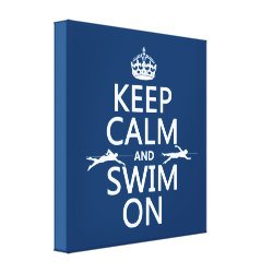 Keep Calm and Swim On Premium Wrapped Canvas