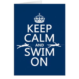 Keep Calm and Swim On in any color Card