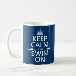 Keep Calm and Swim On Classic White Mug