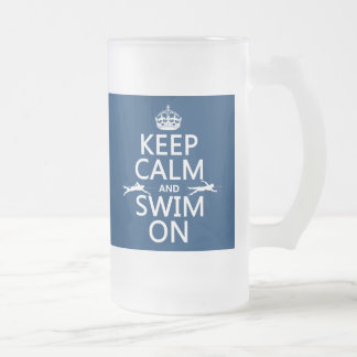 Keep Calm and Swim On (in any color) Frosted Glass Beer Mug