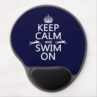 Keep Calm and Swim On (in any color) Gel Mouse Pad