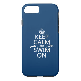 Keep Calm and Swim On (in any color) iPhone 8/7 Case