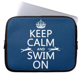 Keep Calm and Swim On (in any color) Laptop Sleeves