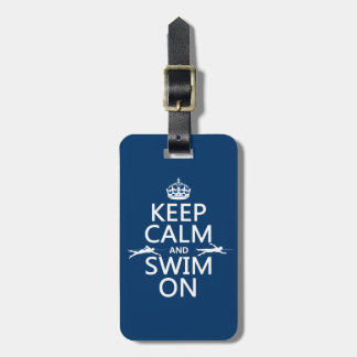 Keep Calm and Swim On (in any color) Bag Tag