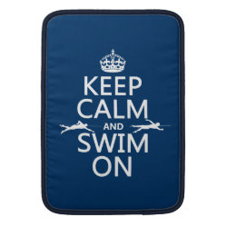 Keep Calm and Swim On Macbook Air Sleeve