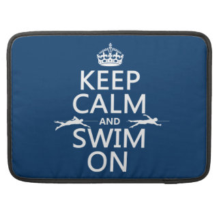 Keep Calm and Swim On (in any color) MacBook Pro Sleeve