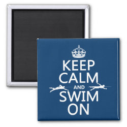 Keep Calm and Swim On Square Magnet