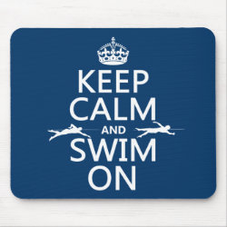 Keep Calm and Swim On Mousepad