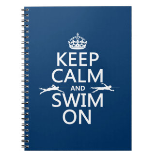 Keep Calm and Swim On (in any color) Notebook