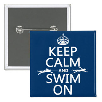 Keep Calm and Swim On (in any color) Pins