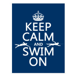 Keep Calm and Swim On Postcard