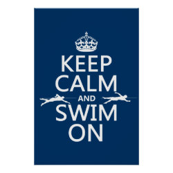 Keep Calm and Swim On Matte Poster