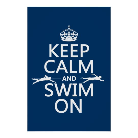 Keep Calm and Swim On (in any color) Poster