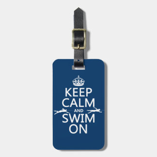 Keep Calm and Swim On (in any color) Tag For Luggage