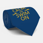 Keep Calm and Swim On (in any color) Tie