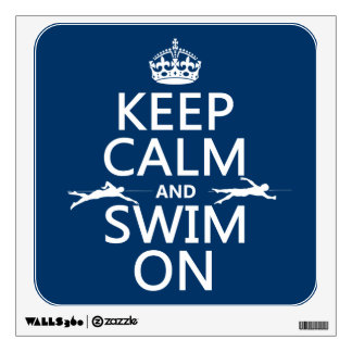 Keep Calm and Swim On (in any color) Wall Sticker