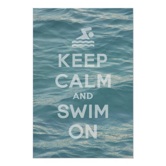 Keep Calm And Swim On Poster