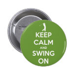 Keep Calm and Swing On Green Pinback Button 2 Inch Round Button