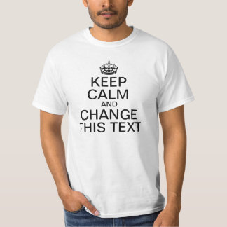 Keep Calm and ... T Shirt