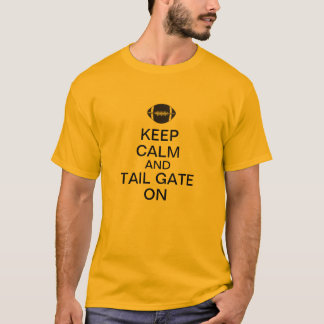 Keep Calm and Tail Gate On T-Shirt