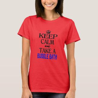 Keep Calm and Take a Bubble Bath T-Shirt