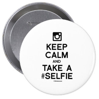 KEEP CALM AND TAKE A SELFIE BUTTONS