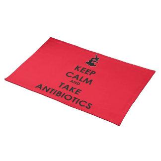 Keep Calm and Take Antibiotics Cloth Placemat