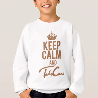 Keep Calm And Take Care Sweatshirt