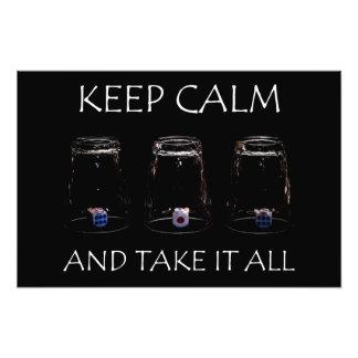 Keep calm and take it all photo print