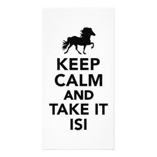 Keep calm and take it Isi Photo Card